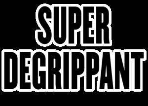 Super Degrippant